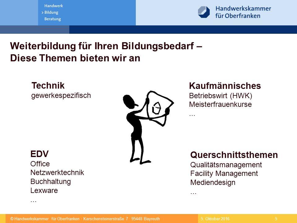 © Handwerkskammer für Oberfranken · Kerschensteinerstraße 7 · 95448 Bayreuth 5.