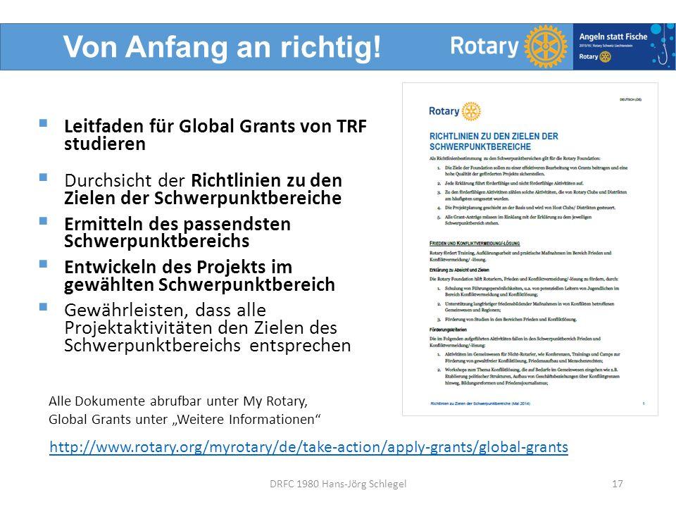 Von Anfang an richtig!  Leitfaden für Global Grants von TRF studieren  Durchsicht der Richtlinien zu den Zielen der Schwerpunktbereiche  Ermitteln