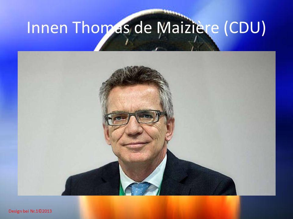 Design bei Nr.1©2013 Innen Thomas de Maizière (CDU)