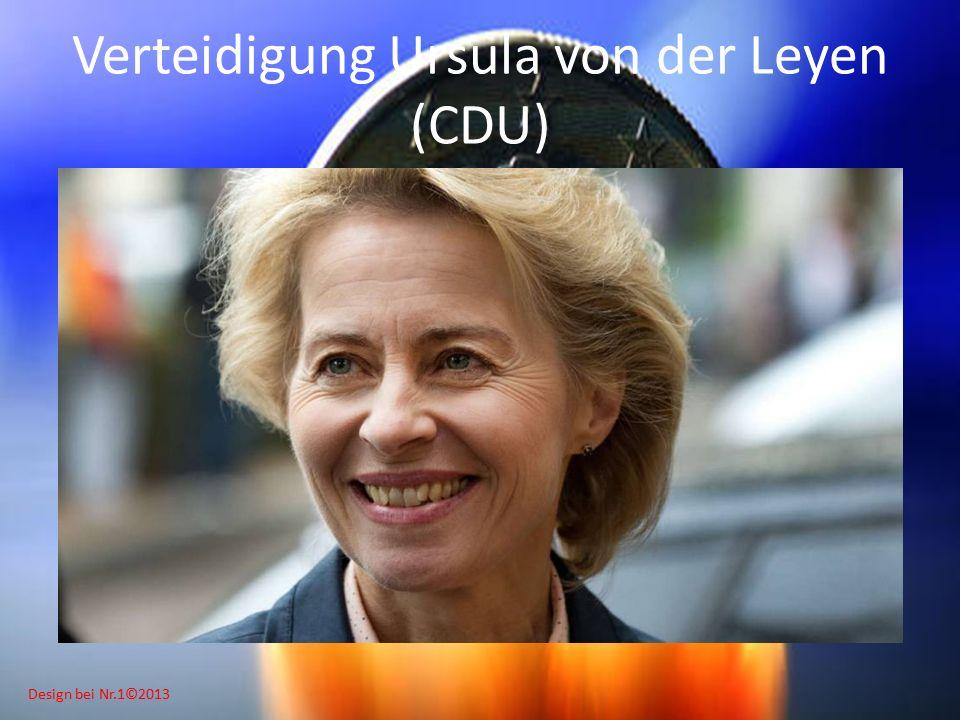 Design bei Nr.1©2013 Verteidigung Ursula von der Leyen (CDU)