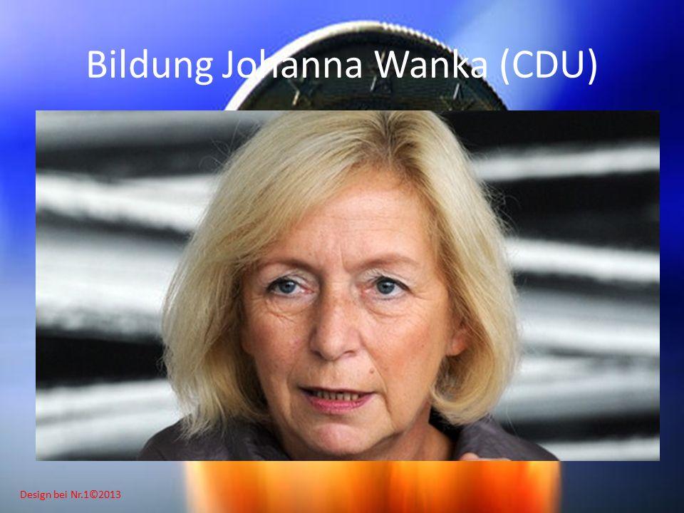 Design bei Nr.1©2013 Bildung Johanna Wanka (CDU)