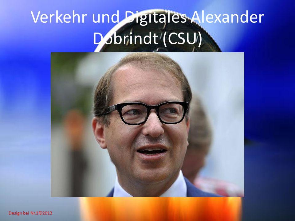 Design bei Nr.1©2013 Verkehr und Digitales Alexander Dobrindt (CSU)