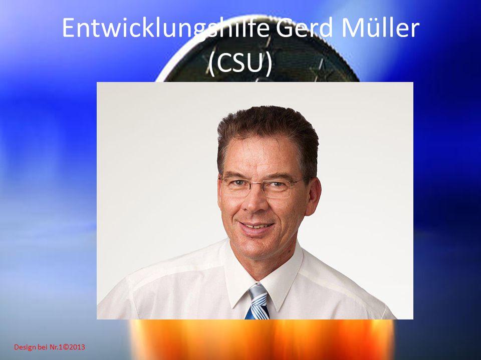 Design bei Nr.1©2013 Entwicklungshilfe Gerd Müller (CSU)