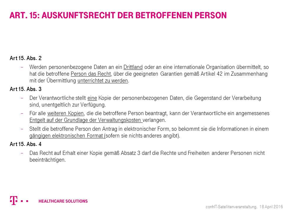 Art. 15: Auskunftsrecht der betroffenen Person Art 15. Abs. 2  Werden personenbezogene Daten an ein Drittland oder an eine internationale Organisatio