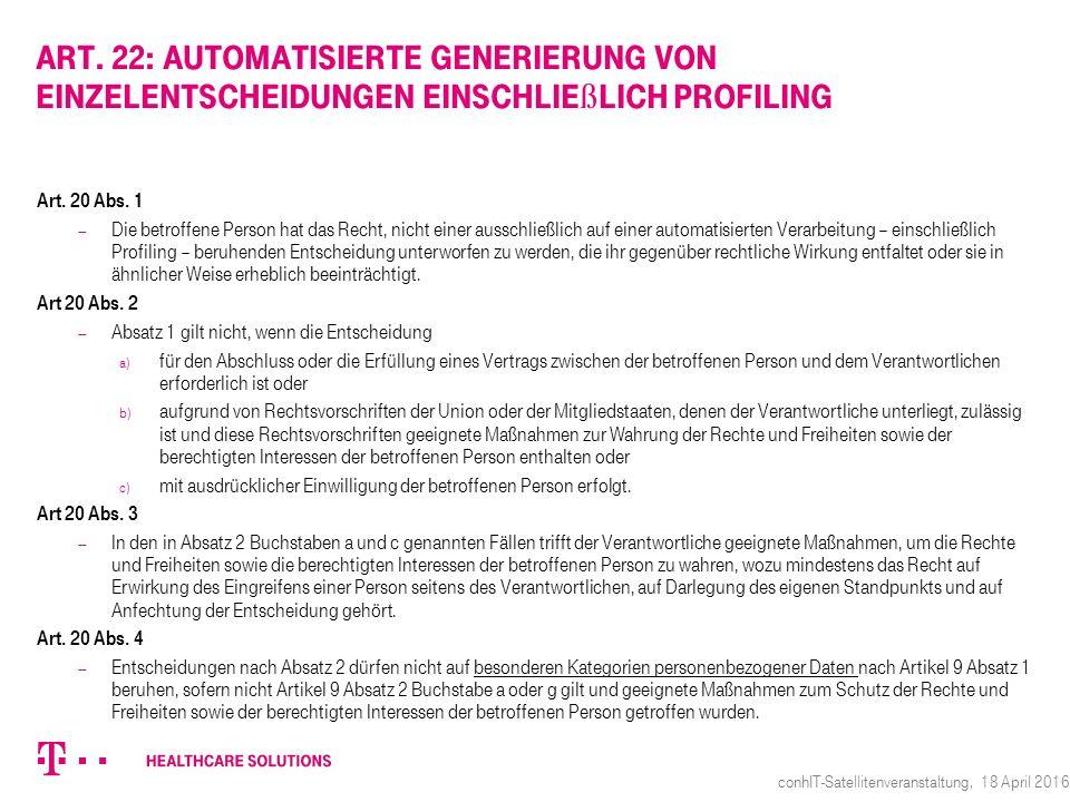 Art. 22: Automatisierte Generierung von Einzelentscheidungen einschlie ß lich Profiling Art. 20 Abs. 1  Die betroffene Person hat das Recht, nicht ei