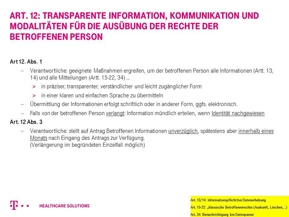 Art. 12: Transparente Information, Kommunikation und Modalitäten für die Ausübung der Rechte der betroffenen Person Art 12. Abs. 1  Verantwortliche: