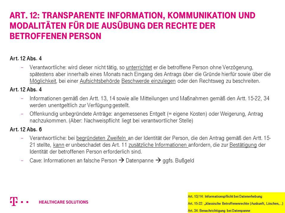 Art. 12: Transparente Information, Kommunikation und Modalitäten für die Ausübung der Rechte der betroffenen Person Art. 12 Abs. 4  Verantwortliche: