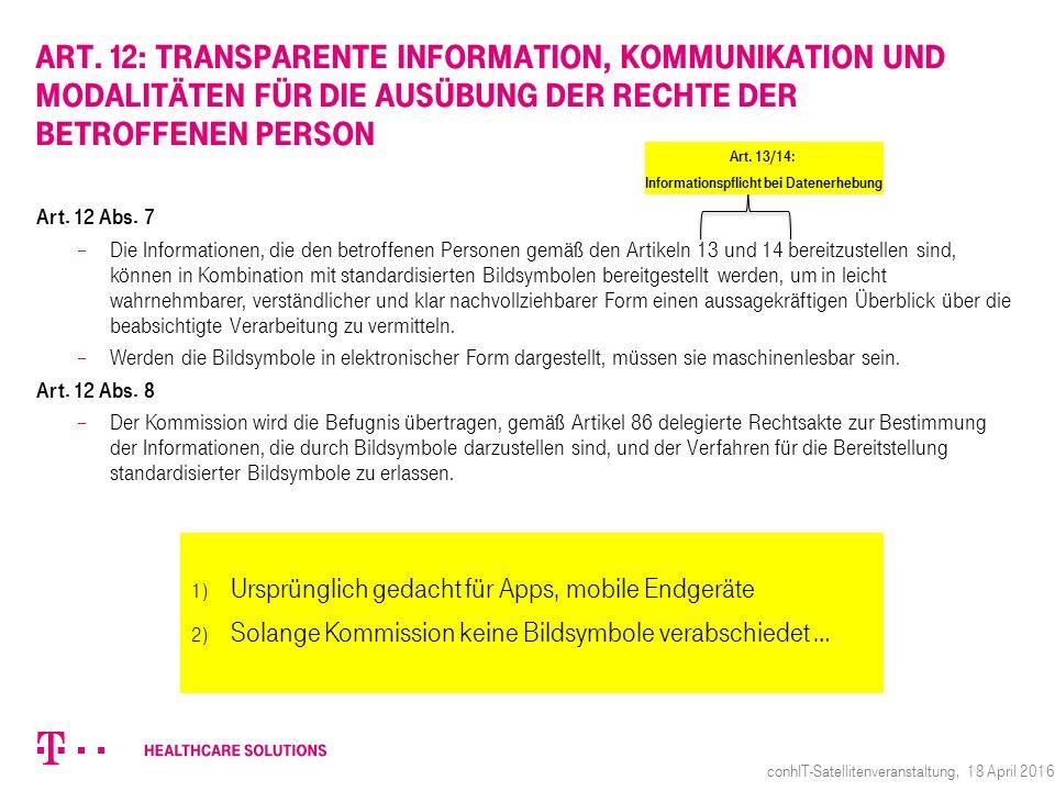 Art. 12: Transparente Information, Kommunikation und Modalitäten für die Ausübung der Rechte der betroffenen Person Art. 12 Abs. 7  Die Informationen