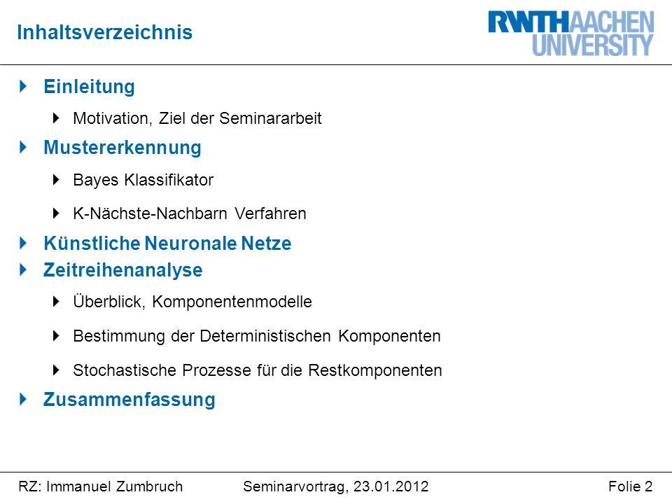 Seminarvortrag, 23.01.2012RZ: Immanuel ZumbruchFolie 3 Einleitung