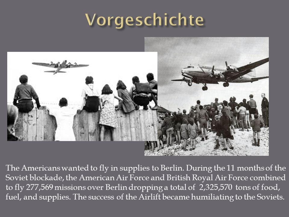 The Americans wanted to fly in supplies to Berlin.