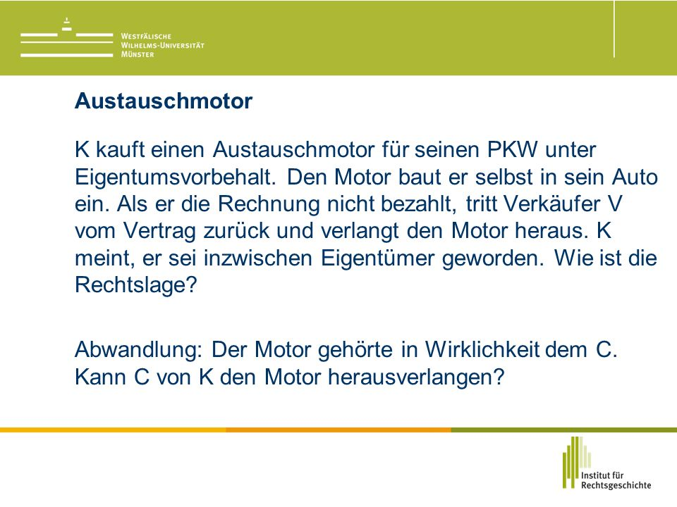 Austauschmotor K kauft einen Austauschmotor für seinen PKW unter Eigentumsvorbehalt.
