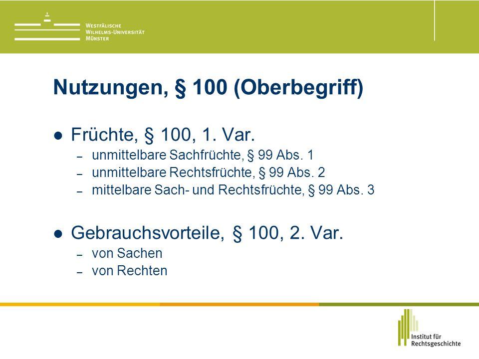 Nutzungen, § 100 (Oberbegriff) Früchte, § 100, 1. Var.