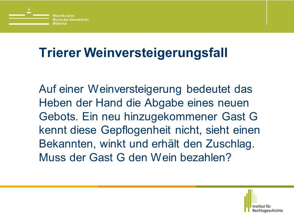 Trierer Weinversteigerungsfall Auf einer Weinversteigerung bedeutet das Heben der Hand die Abgabe eines neuen Gebots.