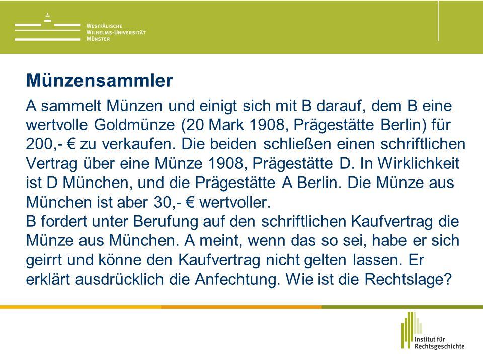 Münzensammler A sammelt Münzen und einigt sich mit B darauf, dem B eine wertvolle Goldmünze (20 Mark 1908, Prägestätte Berlin) für 200,- € zu verkaufen.