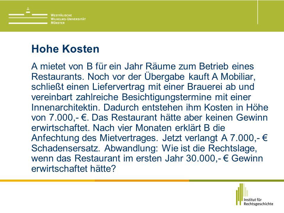 Hohe Kosten A mietet von B für ein Jahr Räume zum Betrieb eines Restaurants.