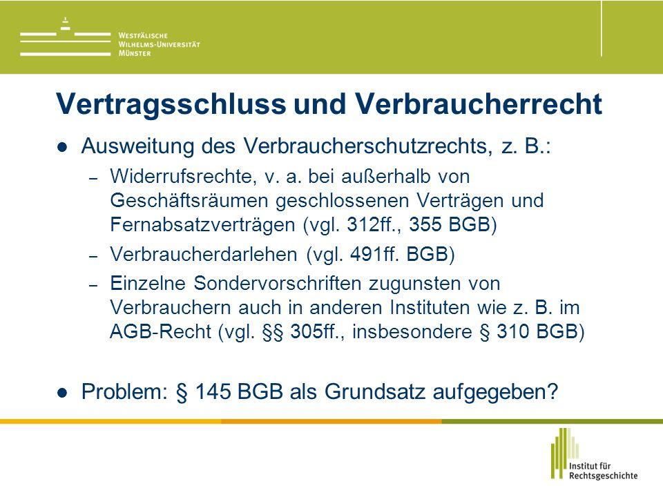 Vertragsschluss und Verbraucherrecht Ausweitung des Verbraucherschutzrechts, z.
