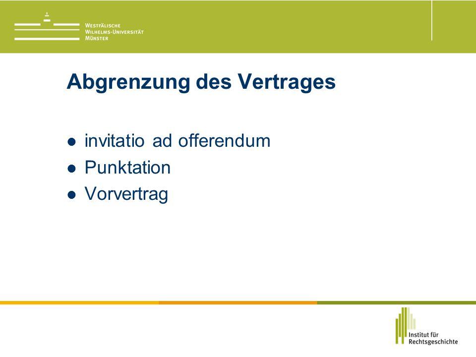Abgrenzung des Vertrages invitatio ad offerendum Punktation Vorvertrag