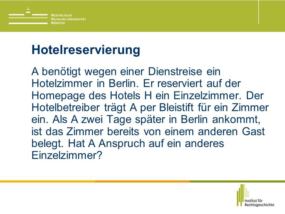 Hotelreservierung A benötigt wegen einer Dienstreise ein Hotelzimmer in Berlin.