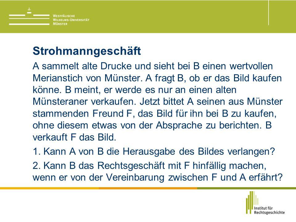 Strohmanngeschäft A sammelt alte Drucke und sieht bei B einen wertvollen Merianstich von Münster.