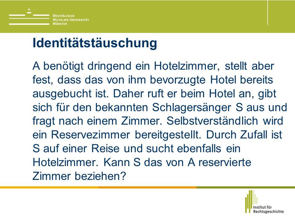 Identitätstäuschung A benötigt dringend ein Hotelzimmer, stellt aber fest, dass das von ihm bevorzugte Hotel bereits ausgebucht ist.