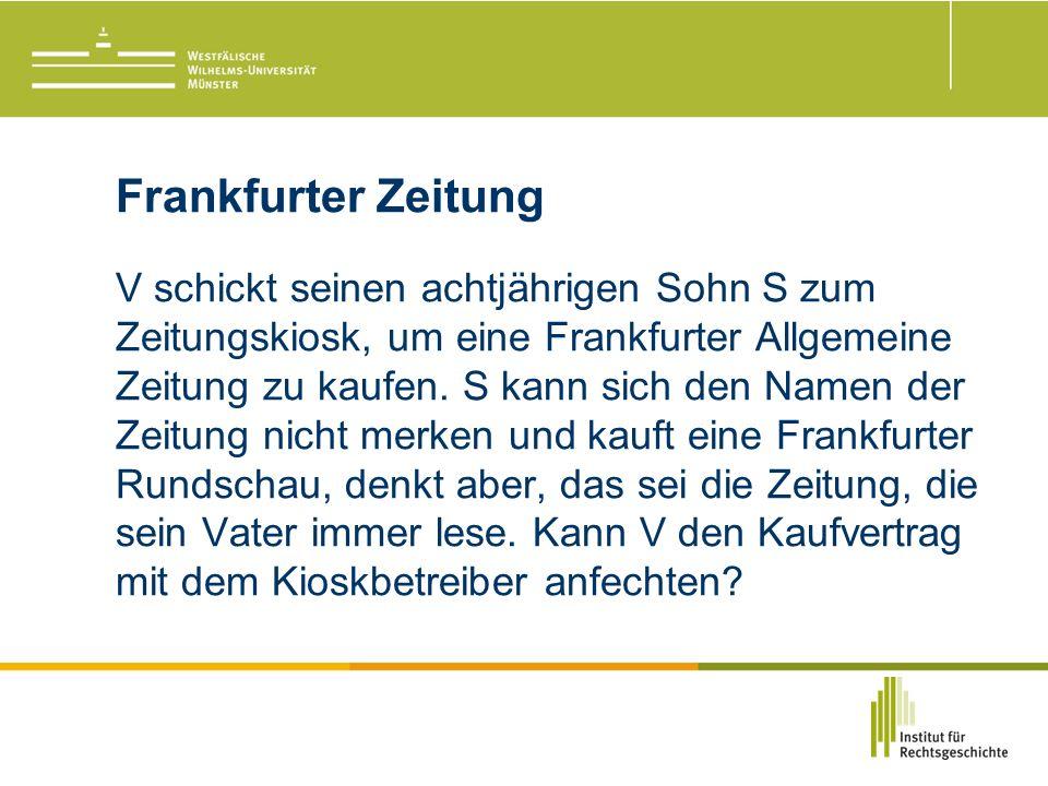Frankfurter Zeitung V schickt seinen achtjährigen Sohn S zum Zeitungskiosk, um eine Frankfurter Allgemeine Zeitung zu kaufen.