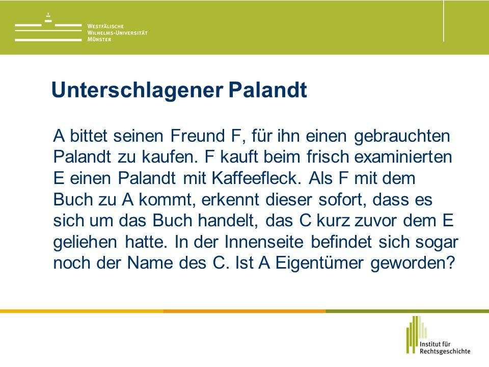 Unterschlagener Palandt A bittet seinen Freund F, für ihn einen gebrauchten Palandt zu kaufen.