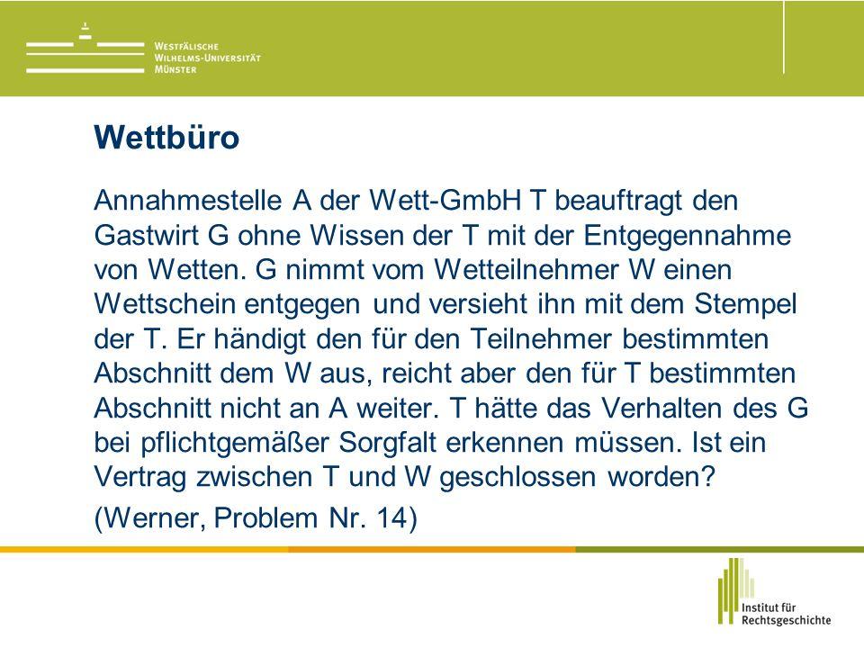 Wettbüro Annahmestelle A der Wett-GmbH T beauftragt den Gastwirt G ohne Wissen der T mit der Entgegennahme von Wetten.
