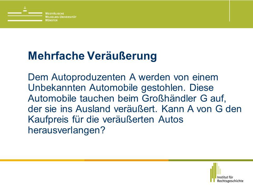 Mehrfache Veräußerung Dem Autoproduzenten A werden von einem Unbekannten Automobile gestohlen.