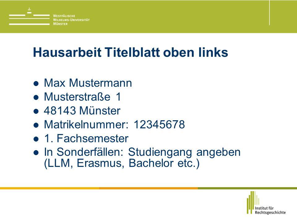 Hausarbeit Titelblatt oben links Max Mustermann Musterstraße 1 48143 Münster Matrikelnummer: 12345678 1.