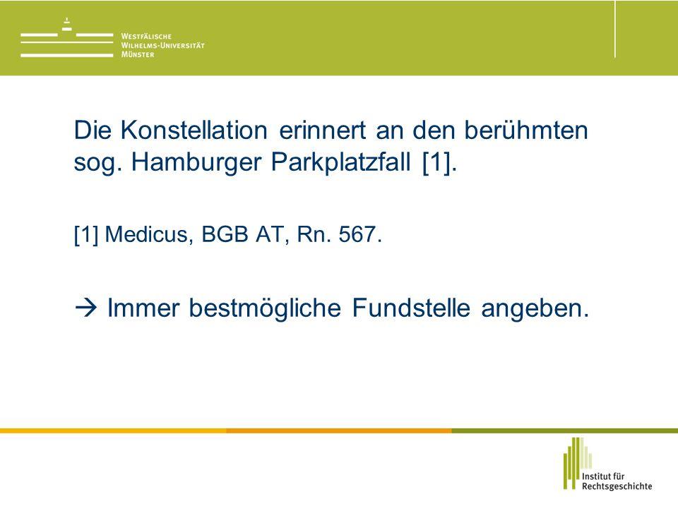 Die Konstellation erinnert an den berühmten sog. Hamburger Parkplatzfall [1].
