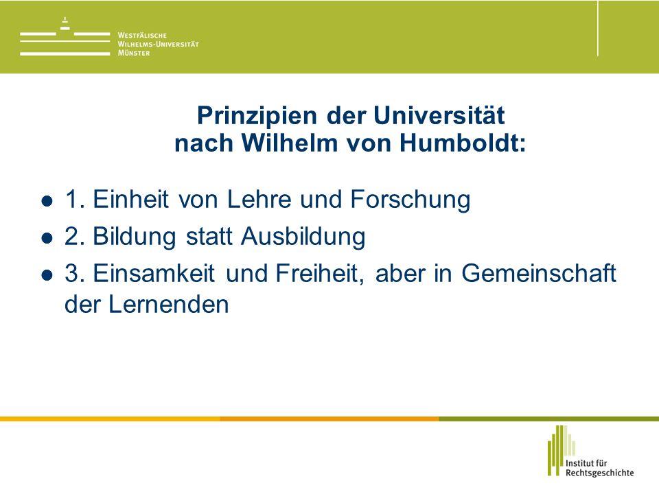 Prinzipien der Universität nach Wilhelm von Humboldt: 1.