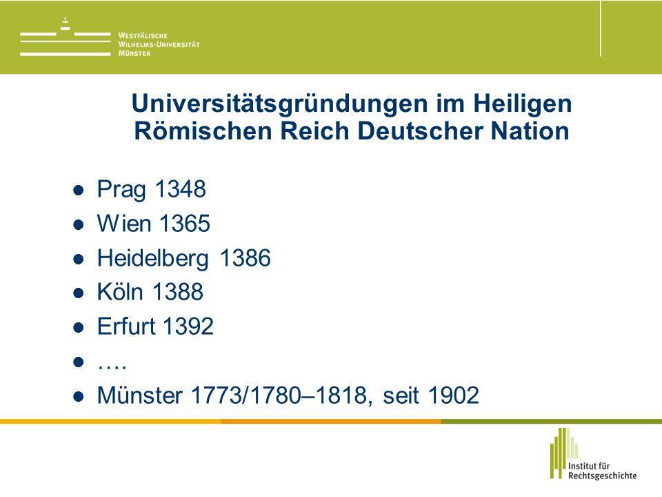 Universitätsgründungen im Heiligen Römischen Reich Deutscher Nation Prag 1348 Wien 1365 Heidelberg 1386 Köln 1388 Erfurt 1392 ….