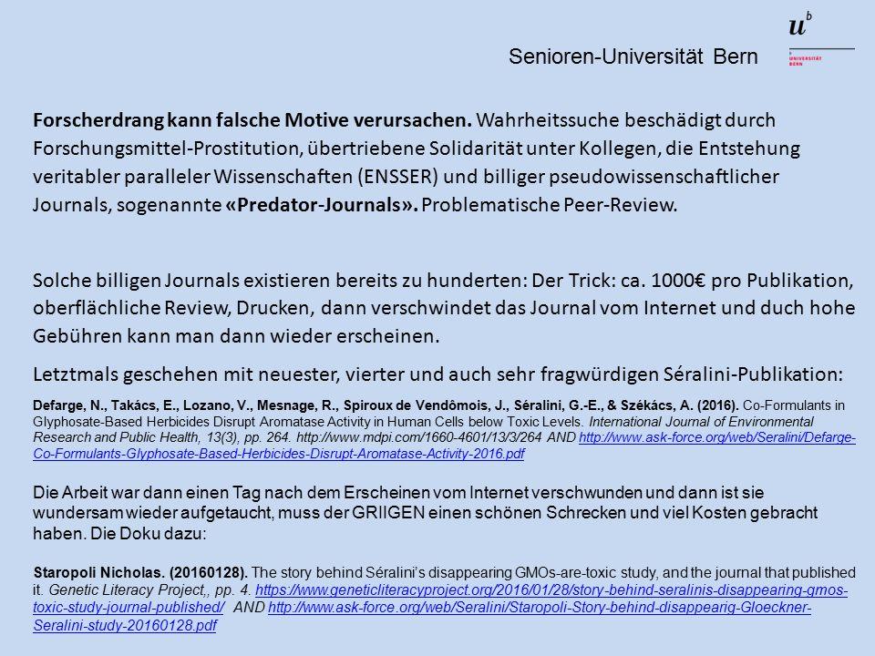 Senioren-Universität Bern Forscherdrang kann falsche Motive verursachen.