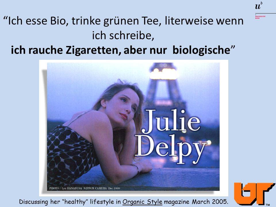 Ich esse Bio, trinke grünen Tee, literweise wenn ich schreibe, ich rauche Zigaretten, aber nur biologische Discussing her healthy lifestyle in Organic Style magazine March 2005.