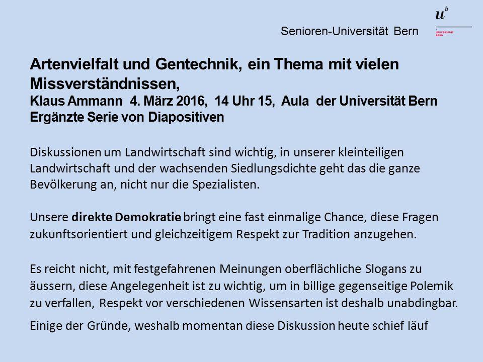 Artenvielfalt und Gentechnik, ein Thema mit vielen Missverständnissen, Klaus Ammann 4.