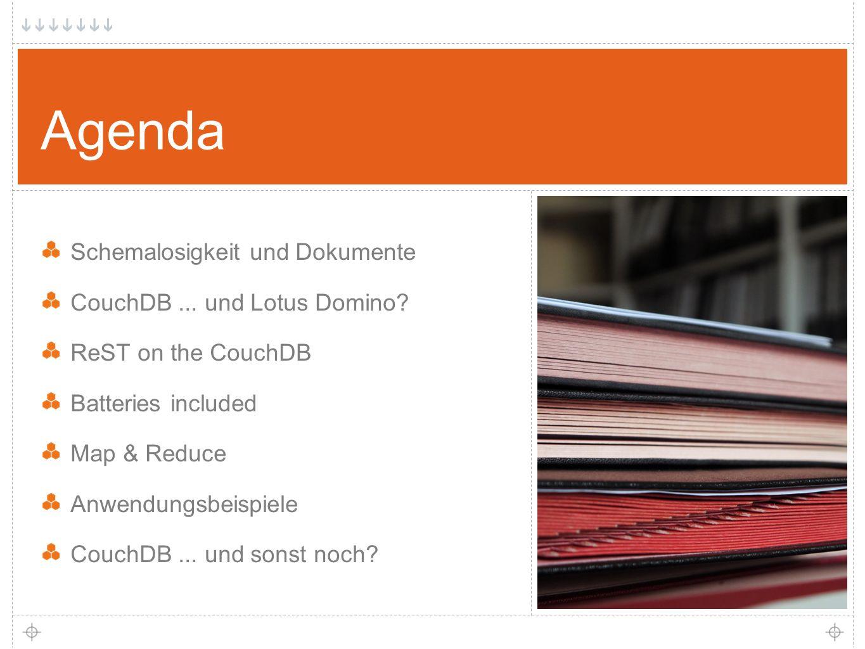 3 Agenda Schemalosigkeit und Dokumente CouchDB... und Lotus Domino.