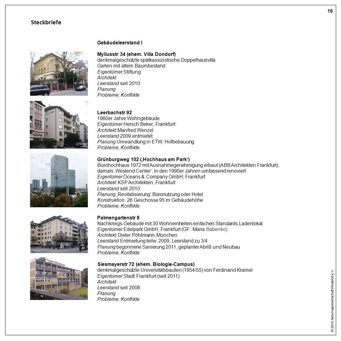 © 2016 Aktionsgemeinschaft Westend e.V. 16 Steckbriefe Gebäudeleerstand I Myliusstr 34 (ehem.
