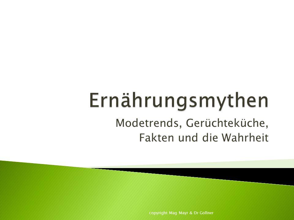 Modetrends, Gerüchteküche, Fakten und die Wahrheit copyright Mag Mayr & Dr Gollner