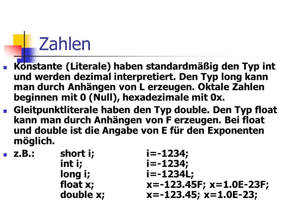 Zahlen Konstante (Literale) haben standardmäßig den Typ int und werden dezimal interpretiert.