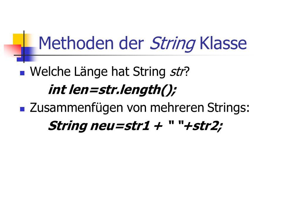 Methoden der String Klasse Welche Länge hat String str.