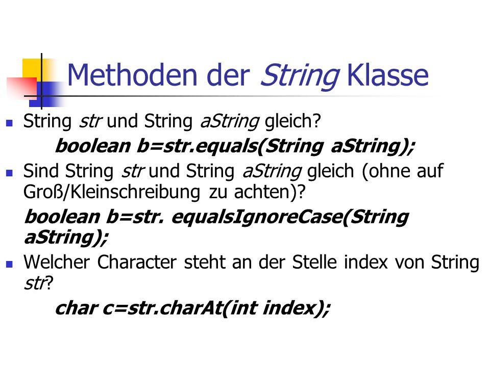 Methoden der String Klasse String str und String aString gleich.
