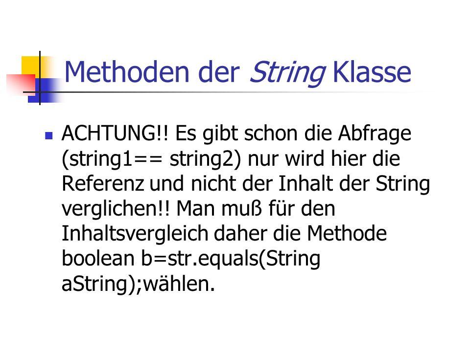 Methoden der String Klasse ACHTUNG!.