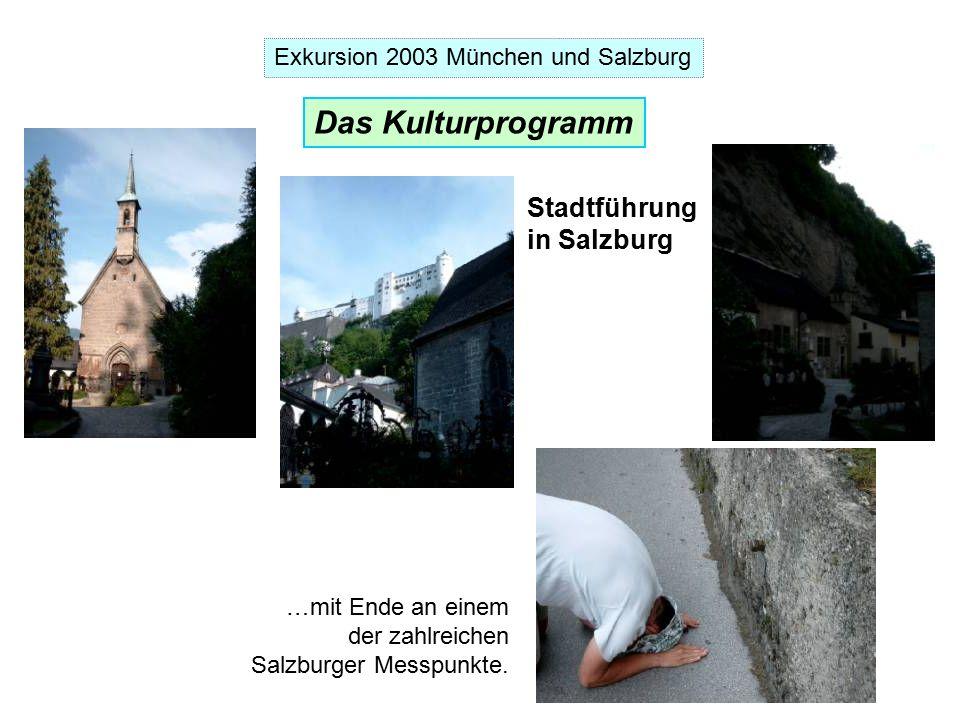 Exkursion 2003 München und Salzburg …mit Ende an einem der zahlreichen Salzburger Messpunkte.