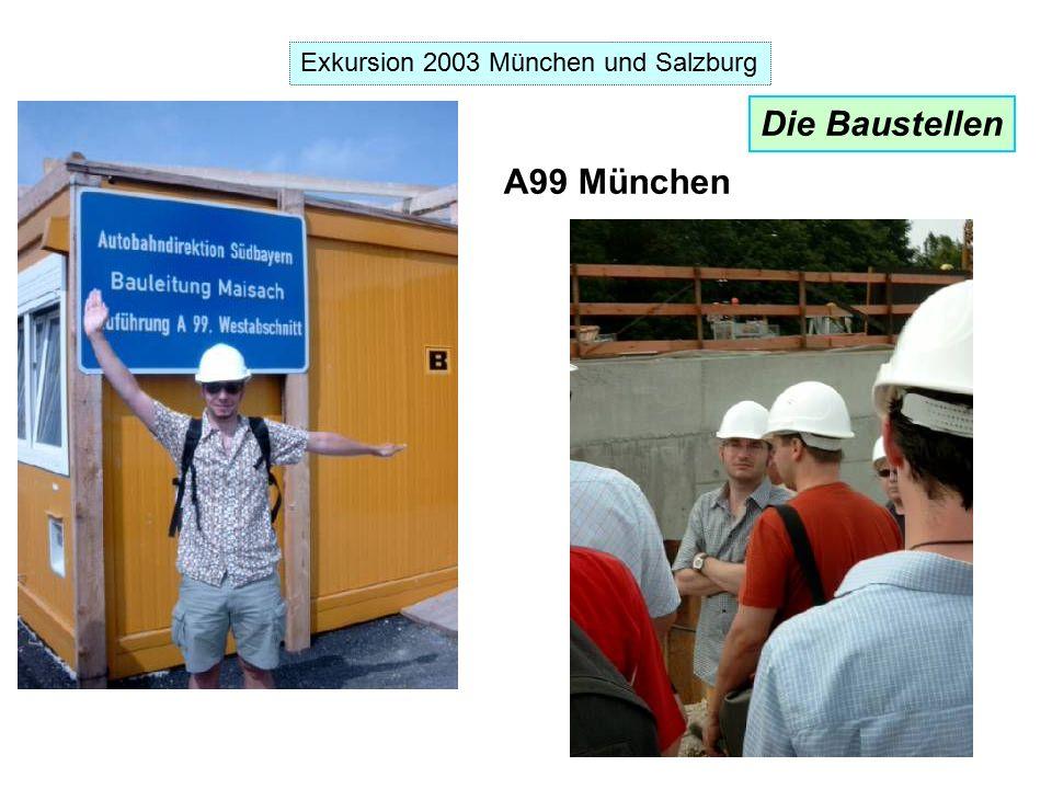 Exkursion 2003 München und Salzburg A99 München Exkursion 2003 München und Salzburg Die Baustellen