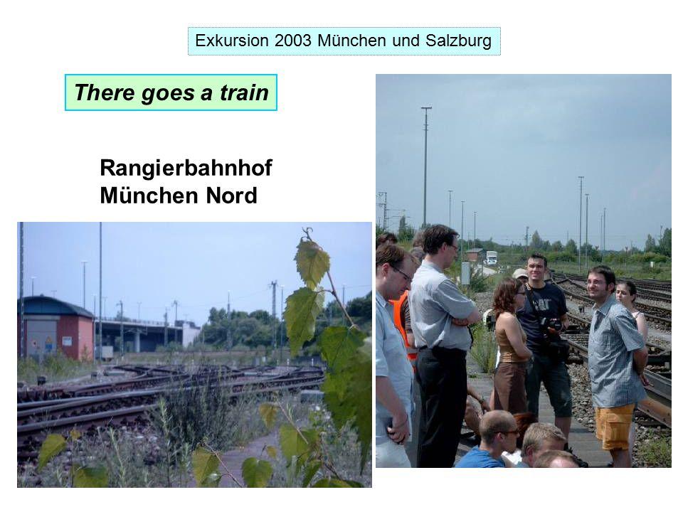 Exkursion 2003 München und Salzburg There goes a train Rangierbahnhof München Nord