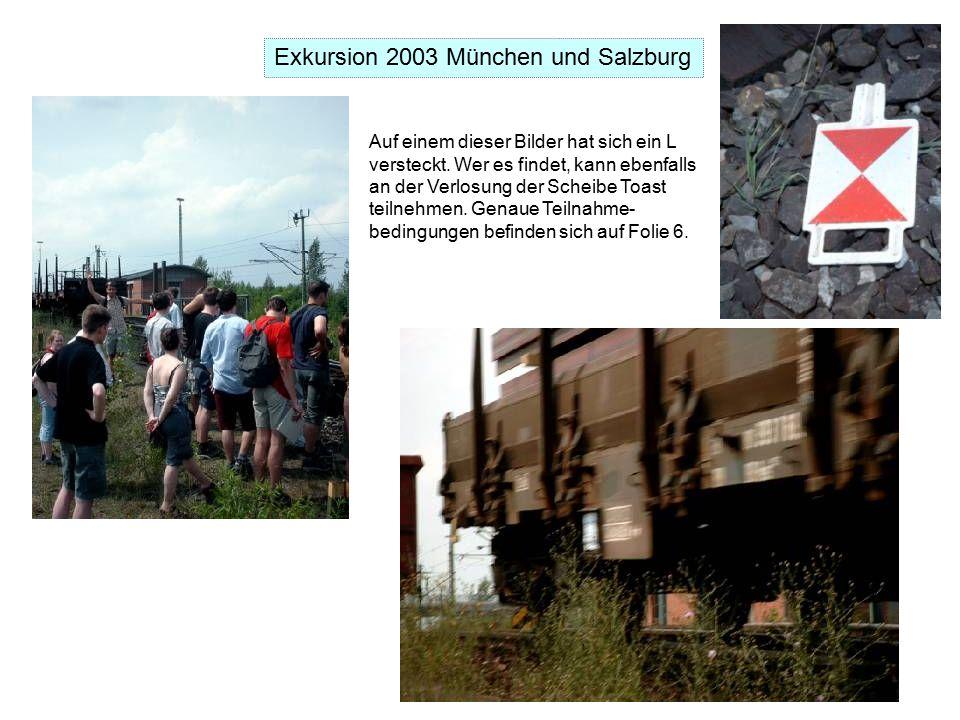 Exkursion 2003 München und Salzburg Auf einem dieser Bilder hat sich ein L versteckt.