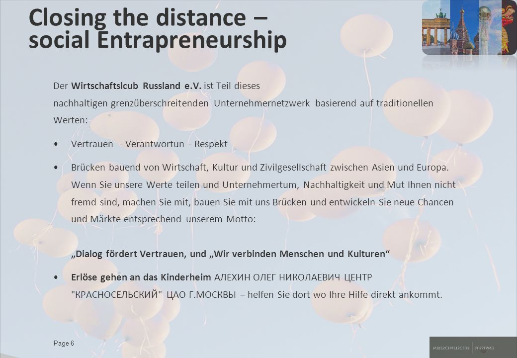 Page 6 Closing the distance – social Entrapreneurship Der Wirtschaftslcub Russland e.V.