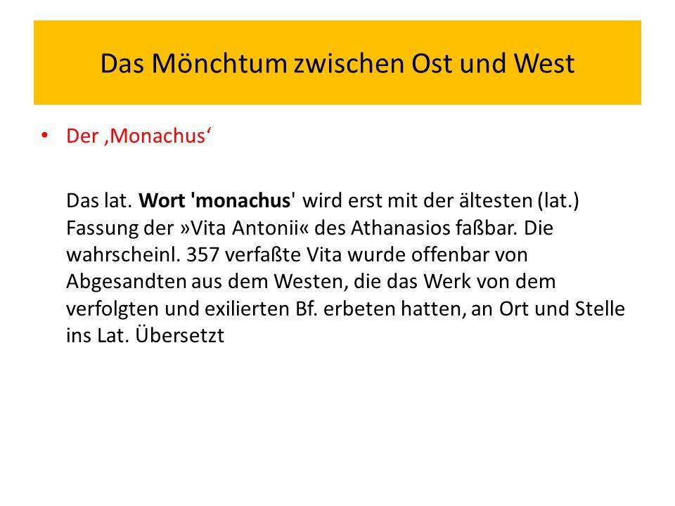 Das Mönchtum zwischen Ost und West Der 'Monachus' Das lat.