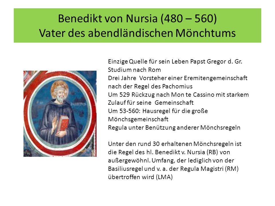 Benedikt von Nursia (480 – 560) Vater des abendländischen Mönchtums Einzige Quelle für sein Leben Papst Gregor d.