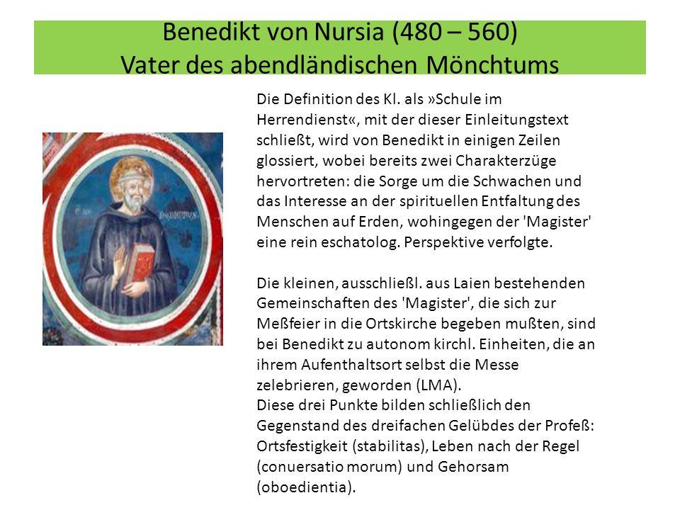 Benedikt von Nursia (480 – 560) Vater des abendländischen Mönchtums Die Definition des Kl.
